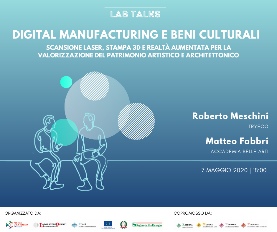 "LAB TALKS ""DIGITAL MANUFACTURING E BENI CULTURALI"" 
