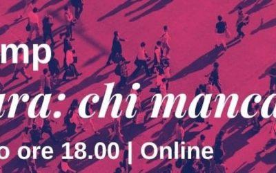 12 MAGGIO ORE 18:00 | CULTURA: CHI MANCA?